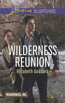 Wilderness Reunion (Mills & Boon Love Inspired Suspense) (Wilderness, Inc., Book 4)