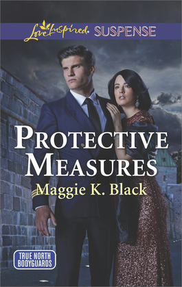 Protective Measures (Mills & Boon Love Inspired Suspense) (True North Bodyguards, Book 3)