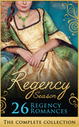 The Complete Regency Season Collection (Mills & Boon e-Book Collections)