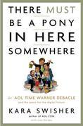 There Must Be a Pony in Here Somewhere: The AOL Time Warner Debacle and the Quest for a Digital Future
