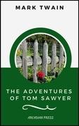 The Adventures of Tom Sawyer (ArcadianPress Edition)