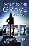 Take It To The Grave Bundle 1: Take It to the Grave parts 1-3 (Part of the Take It to the Grave series, Book 1000) / Take It to the Grave parts 1-3 (Part of the Take It to the Grave series, Book 1000) (Part of the Take It to the Grave series)