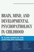 Brain, Mind, and Developmental Psychopathology in Childhood