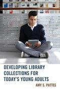 Developing Library Collections for Today's Young Adults