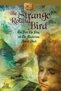 The Strange Round Bird: Or the Poet, the King, and the Mysterious Men in Black