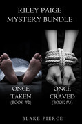 Riley Paige Mystery: Once Taken (#2) and Once Craved (#3)