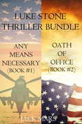 Luke Stone Thriller: Any Means Necessary (#1) and Oath of Office (#2)