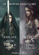 Of Crowns and Glory: Knight, Heir, Prince and Rebel, Pawn, King (Books 3 and 4)