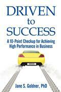 Driven to Success: A 10-Point Checkup for Achieving High Performance in Business