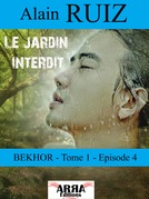 Le jardin interdit, tome 1, épisode 4 (Bekhor)