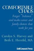 Comfortable Chaos: Make Effective Choices in your Career & Family Life
