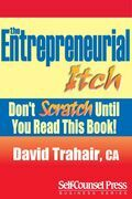 Entrepreneurial Itch: Don't Scratch Until You Read This Book