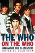 The Who on  Who: Interviews and Encounters