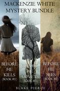 Mackenzie White Mystery: Before he Kills (#1), Before he Sees (#2) and Before he Covets (#3)