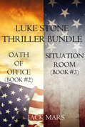 Luke Stone Thriller: Oath of Office (#2) and Situation Room (#3)