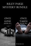 Riley Paige Mystery: Once Gone (#1) and Once Taken (#2)
