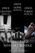 Riley Paige Mystery: Once Gone (#1), Once Taken (#2) and Once Craved (#3)