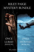 Riley Paige Mystery: Once Lured (#4) and Once Hunted (#5)