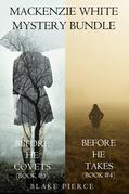 Mackenzie White Mystery: Before he Covets (#3) and Before he Takes (#4)