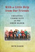 With a Little Help from Our Friends: Creating Community as We Grow Older