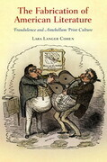 The Fabrication of American Literature: Fraudulence and Antebellum Print Culture