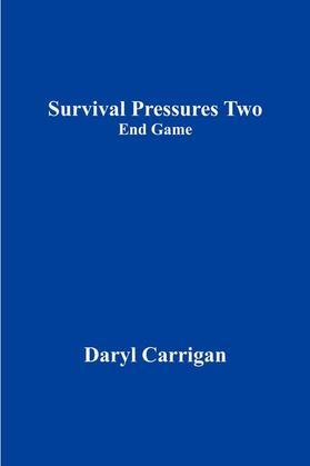 Survival Pressures Two: End Game