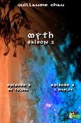 Myth Saison 2, Épisodes 5 et 6