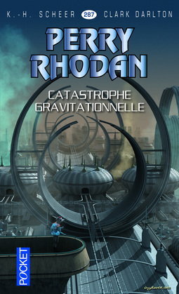 Perry Rhodan n°287 - Catastrophe gravitationnelle