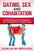 DATING, SEX AND COHABITATION: UNDERSTANDING THE FOUNDATION & THE FUNDAMENTALS OF RELATIONSHIPS