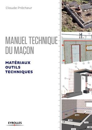 Manuel technique du maçon - Matériaux, outils, techniques