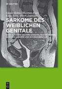 Andere seltene Sarkome,  Mischtumoren, genitale Sarkome und Schwangerschaft: Band 2: andere seltene Sarkome,  Mischtumoren, genitale Sarkome und Schwa