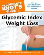 The Complete Idiot's Guide to Glycemic Index Weight Loss, 2nd Edition