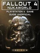 Fallout 4 Nukaworld Playstation 4 Game Guide Unofficial