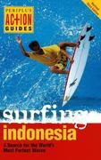 Surfing Indonesia: A Search for the World's Most Perfect Waves