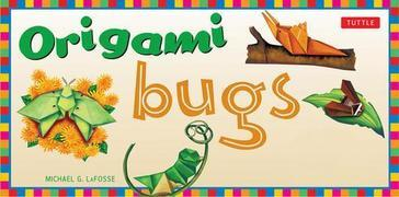 Origami Bugs: This Easy Origami Book Contains 20 Fun Projects, Origami How-to Instructions and Downloadable Content: Great for Kids and Parents
