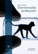 Tierversuche verbieten?