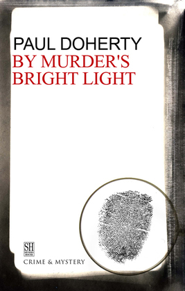 By Murder's Bright Light: A Brother Athelstan Medieval Mystery 5