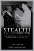 Stealth Reconstruction: An Untold Story of Racial Politics in Recent Southern History