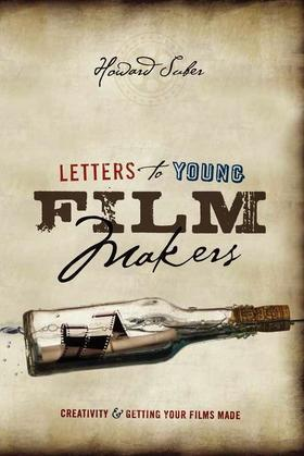 Letters to Young Filmmakers: Creativity and Getting Your Films Made