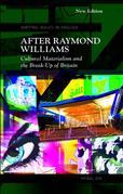 After Raymond Williams: Cultural Materialism and the Break-up of Britain