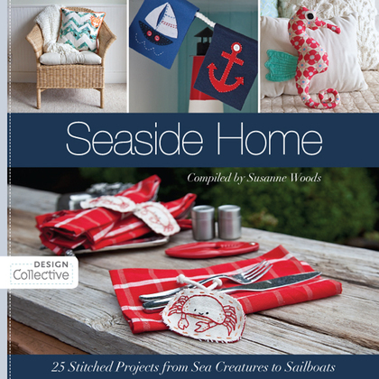 Seaside Home: 25 Stitched Projects from Sea Creatures to Sailboats