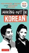 Making Out in Korean: Third Edition