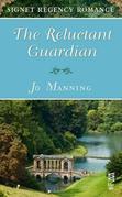 The Reluctant Guardian: Signet Regency Romance (InterMix)