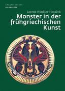 Monster in der frühgriechischen Kunst: Die Überwindung des Unfassbaren