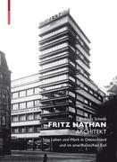 Fritz Nathan - Architekt: Sein Leben und Werk in Deutschland und im amerikanischen Exil