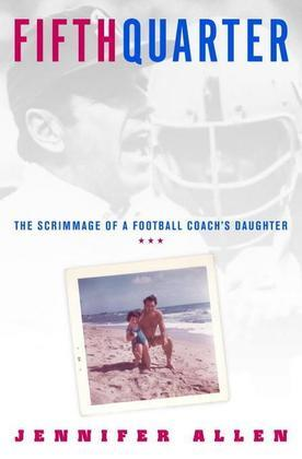 Fifth Quarter: The Scrimmage of a Football Coach's Daughter