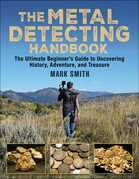Metal Detecting: The Ultimate Beginner¿s Guide to Uncovering History, Adventure, and Treasure
