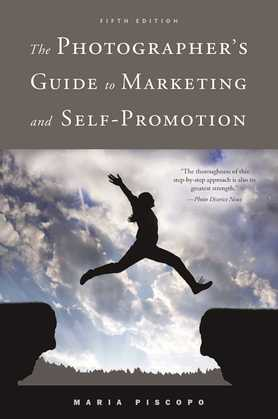 The Photographer's Guide to Marketing and Self-Promotion