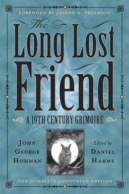 The Long-Lost Friend: A 19th Century American Grimoire