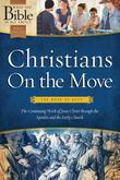 Christians On the Move: The Book of Acts: The Continuing Work of Jesus Christ Through the Apostles and the Early Church